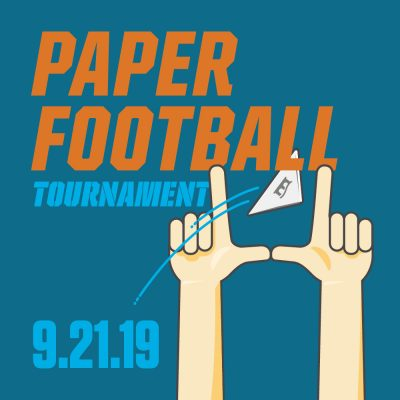 Paper Football Tournament September 21, 2019
